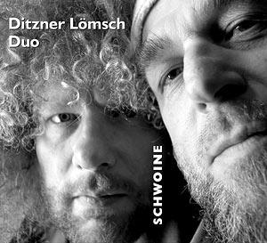 Ditzner Lömsch Duo - Schwoine Titel der CD. Foto: Frank Schindelbeck