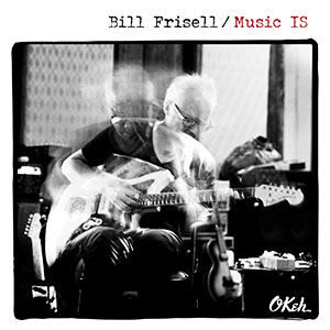 Cover: Bill Frisell - Music IS