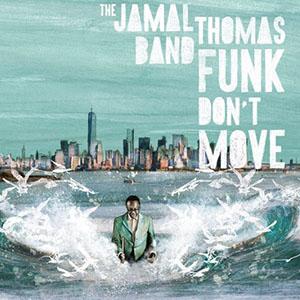 Cover: The Jamal Thomas Band - Funk Don't Move