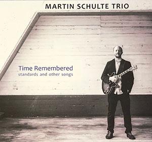 Cover: Martin Schulte Trio - Time Remembered