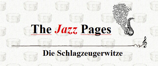 Schlagzeugerwitze - drummer jokes - Jazzpages - Header