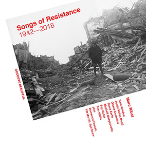 Marc Ribot - Songs of Resistance 1942-2018 - Cover