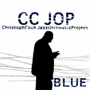 CCJOP - Christoph Cech Jazz Orchestra Project - Blue - Cover