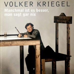 Volker Kriegel - Manchmal ist es besser, man sagt gar nix - Buch