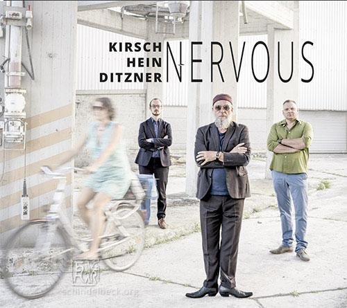 Kirsch / Hein / Ditzner - Nervous - Photo Schindelbeck