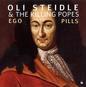 Oli Steidle & The Killing Popes: Ego Pills Cover