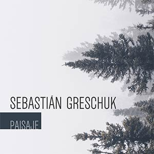 Sebastián Greschuk - Paisaje