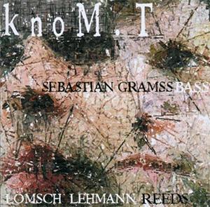 knom.T - Lömsch Lehmann, Sebastian Gramss