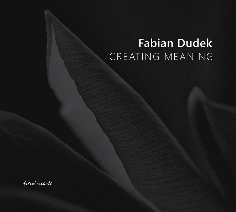 Fabian Dudek - Creating Meaning - fixcel records