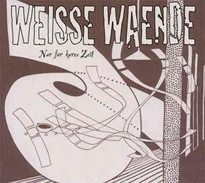 Weisse Waende - Nur für kurze Zeit / Cover