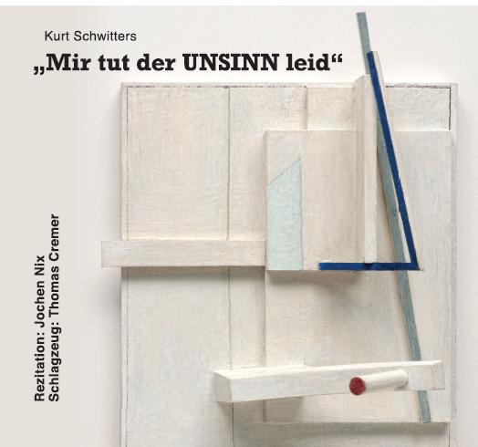 "Cremer / Nix - Schwitters ""Mir tut der UNSINN leid"" - Cover"