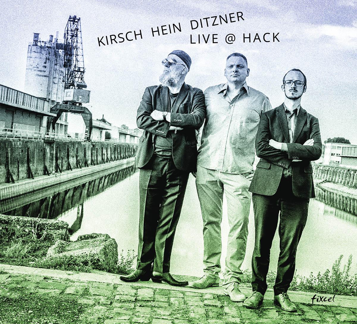 Kirsch / Hein / Ditzner - Live @ Hack cover hr