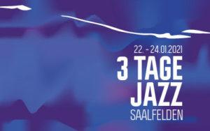 3 Tage Jazz Saalfelden 2021