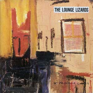 the Lounge Lizards - No Pain For Cakes - Cover