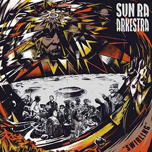 Sun Ra Arkestra - Swirling Cover