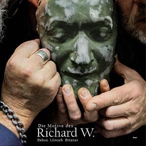 Lömsch / Debus / Ditzner - Die Motive des Richard W. - Cover