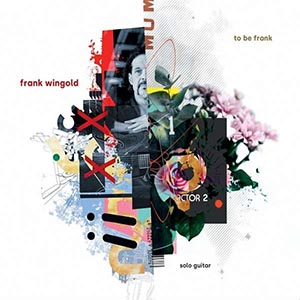 Frank Wingold - To Be Frank Cover