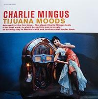 Charlie Mingus - Tijuana Moods  Cover
