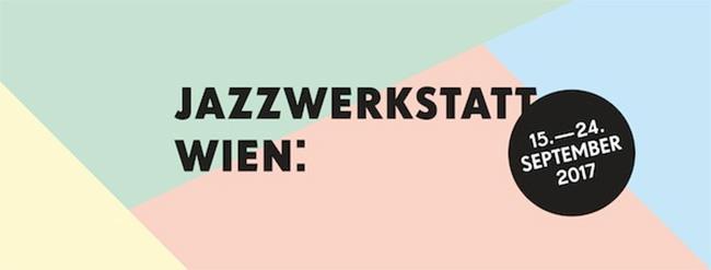 Jazzwerkstatt Wien Festival im Jahr 2017