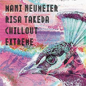 Mani Neumeier + Risa Takeda - Chillout Extreme Cover