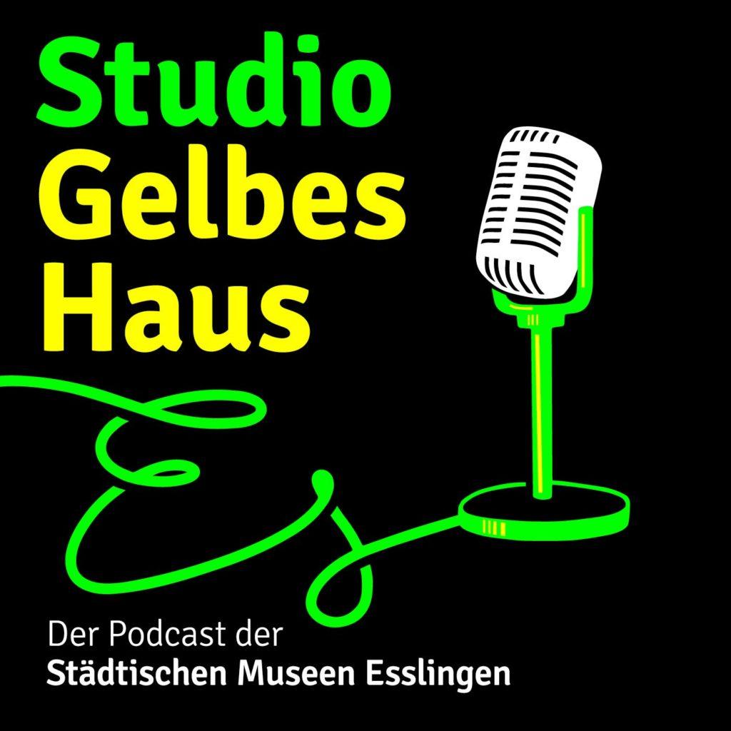 Studio Gelbes Haus - Podcast Museum Esslingen